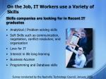 on the job it workers use a variety of skills