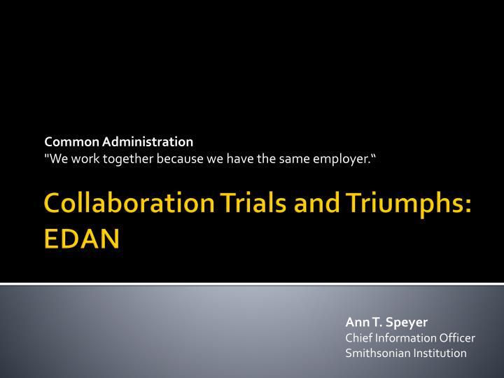 common administration we work together because we have the same employer n.