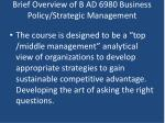 brief overview of b ad 6980 business policy strategic management