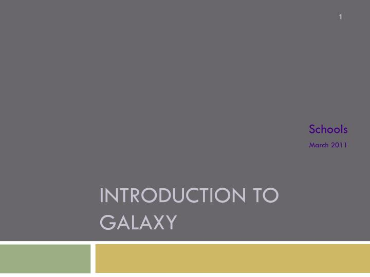 introduction to galaxy n.