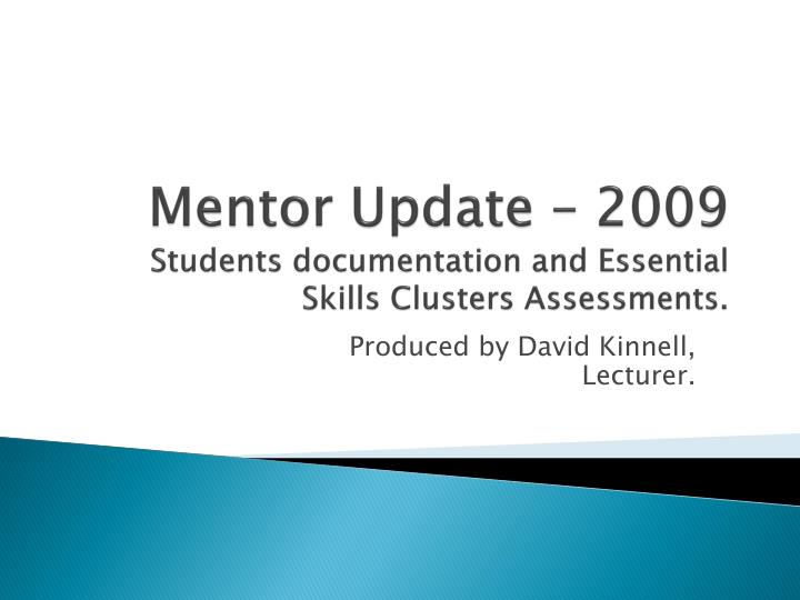 mentor update 2009 students documentation and essential skills clusters assessments n.