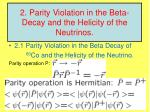 2 parity violation in the beta decay and the helicity of the neutrinos
