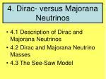4 dirac versus majorana neutrinos