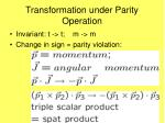 transformation under parity operation