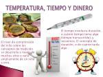 temperatura tiempo y dinero