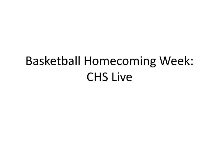 basketball homecoming week chs live n.