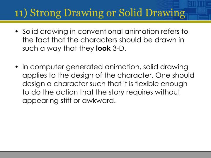 11) Strong Drawing or Solid Drawing