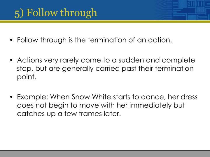 5) Follow through
