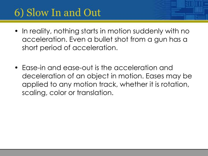 6) Slow In and Out