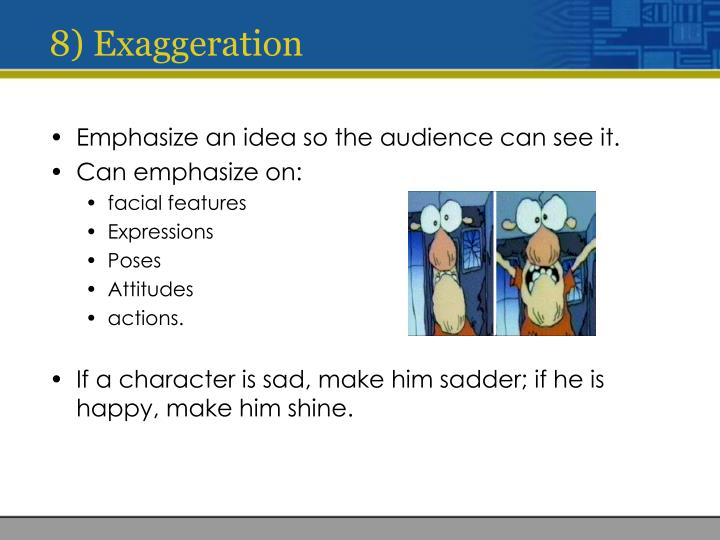 8) Exaggeration
