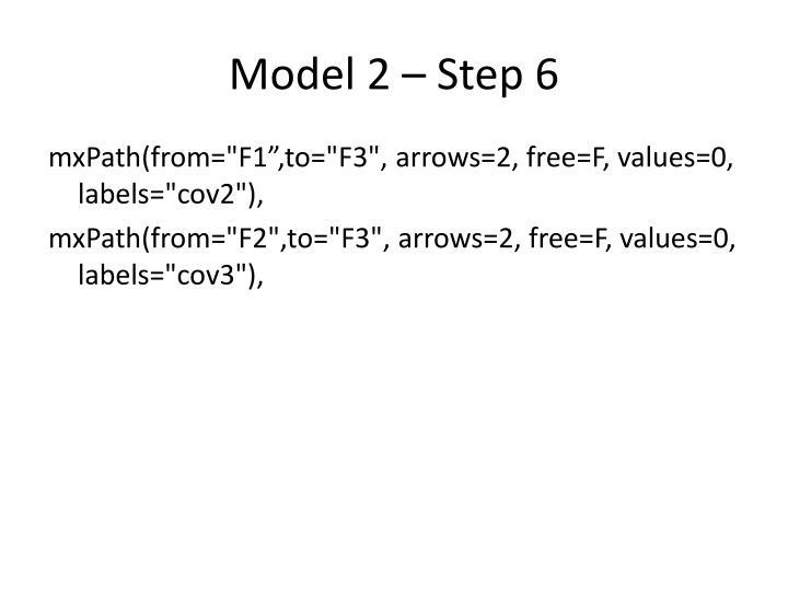 Model 2 – Step 6