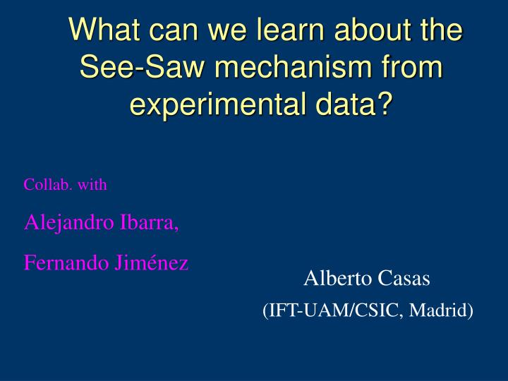 what can we learn about the see saw mechanism from experimental data n.