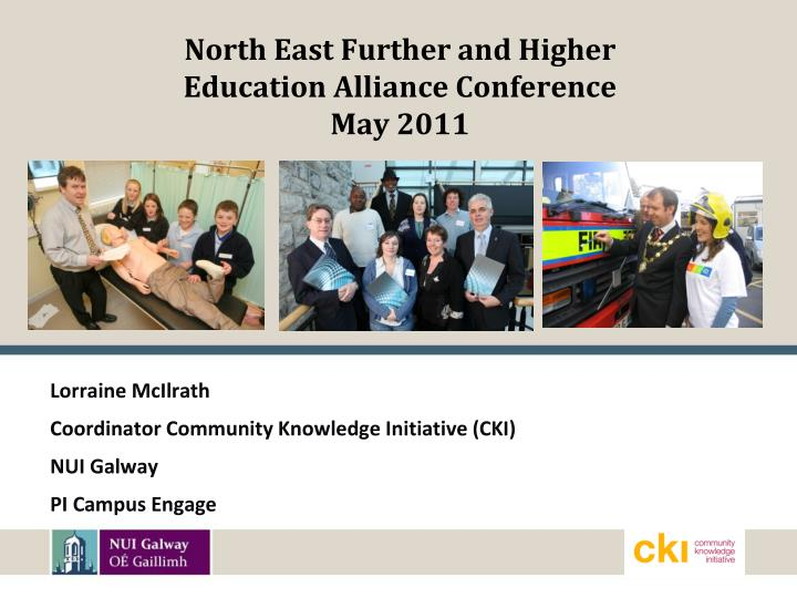 north east further and higher education alliance conference may 2011 n.
