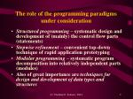 the role of the programming paradigms under consideration