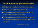 institutional or judicial review