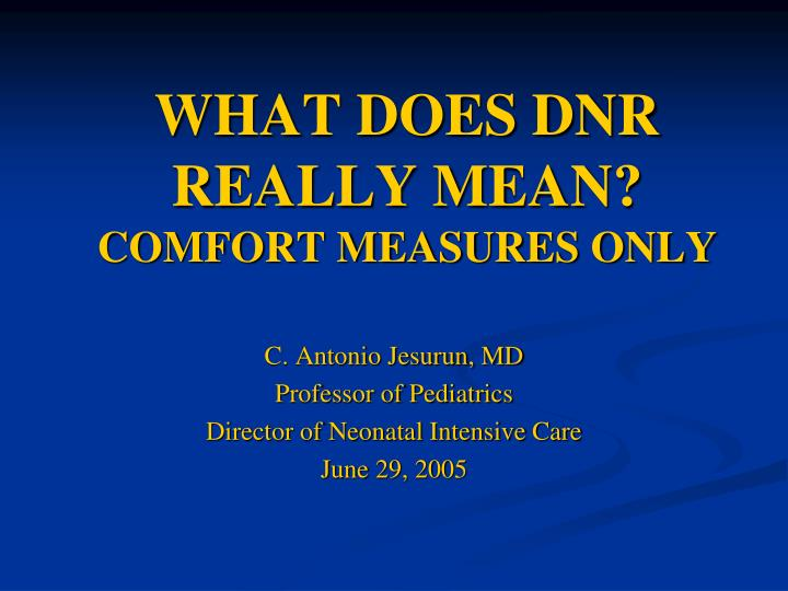 what does dnr really mean comfort measures only n.