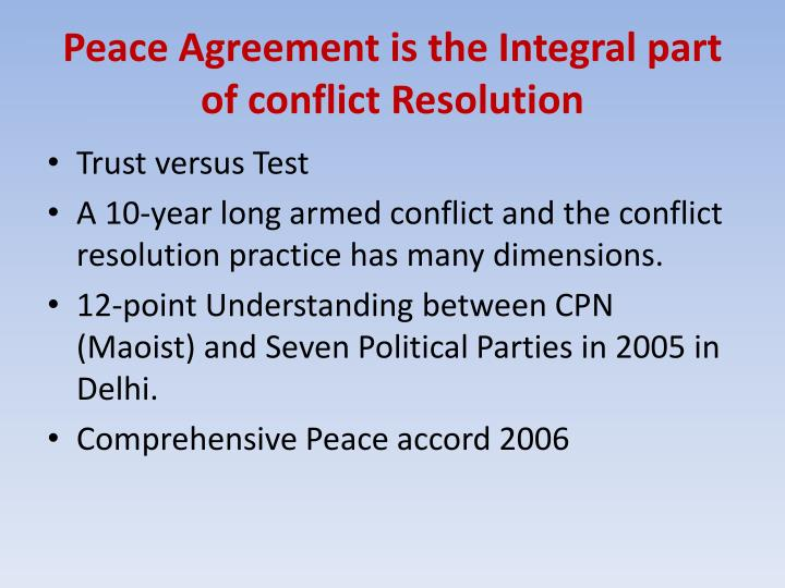 Peace Agreement is the Integral part of conflict