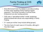 family finding at chs july 2011 june 2014