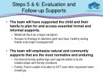 steps 5 6 evaluation and follow up supports