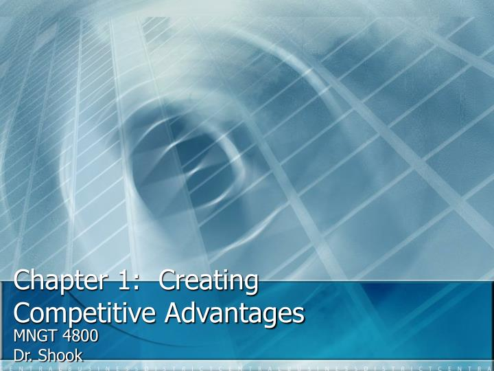 chapter 1 creating competitive advantages n.