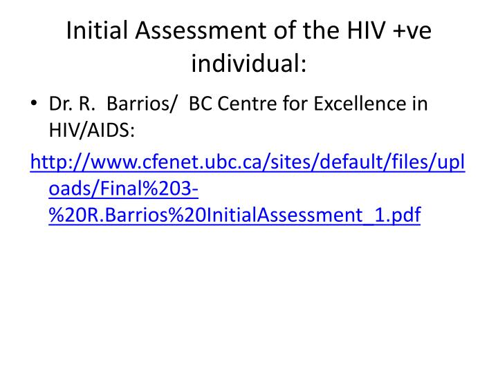 Initial Assessment of the HIV +ve individual: