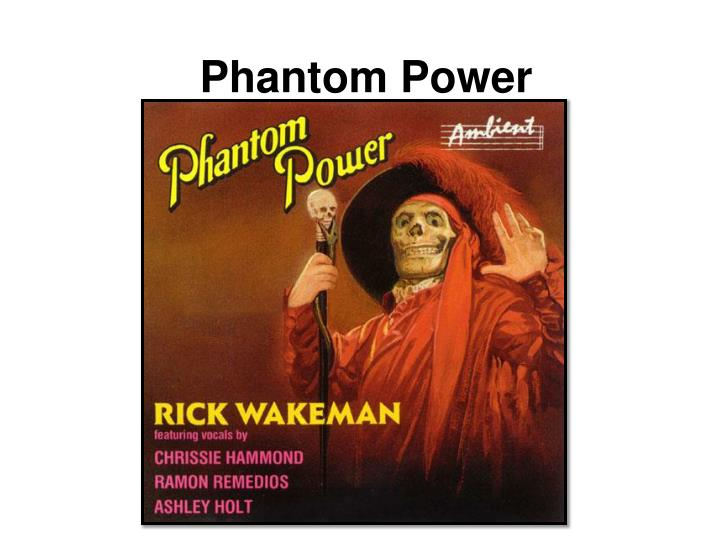 phantom power n.