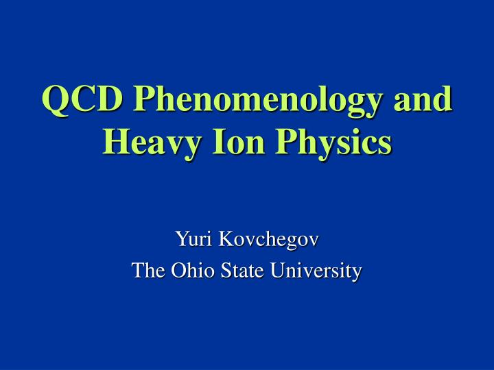 qcd phenomenology and heavy ion physics n.