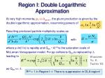region i double logarithmic approximation