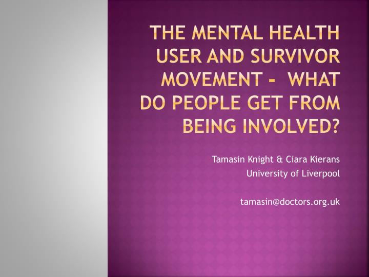 the mental health user and survivor movement what do people get from being involved n.