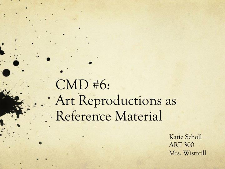 cmd 6 art reproductions as reference material n.