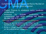 cumplimiento con lineamientos del banco mundial en materia socio ambiental