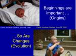 beginnings are important origins