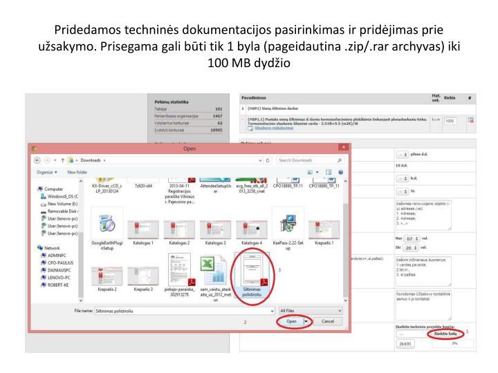 Pridedamos techninės dokumentacijos pasirinkimas ir pridėjimas prie užsakymo. Prisegama gali būti tik 1 byla (pageidautina .zip/.rar archyvas) iki 100 MB dydžio