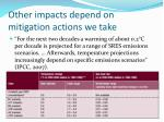 other impacts depend on mitigation actions we take