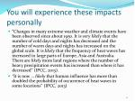 you will experience these impacts personally