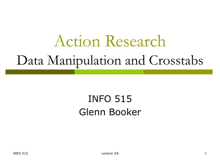 action research data manipulation and crosstabs n.