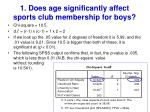 1 does age significantly affect sports club membership for boys1