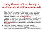 using cram r s v to classify a multivariate situation continued