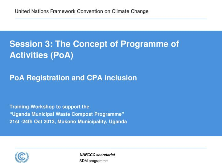 session 3 the concept of programme of activities poa poa registration and cpa inclusion n.