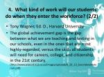 4 what kind of work will our students do when they enter the workforce 2 2