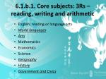 6 1 b 1 core subjects 3rs reading writing and arithmetic