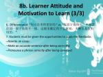 8b learner attitude and motivation to learn 3 3
