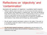 reflections on objectivity and contamination