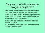 diagnosi di infezione fetale se ecografia negativa