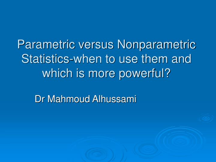 parametric versus nonparametric statistics when to use them and which is more powerful n.