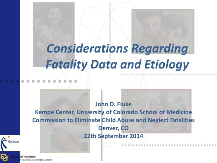 considerations regarding fatality data and etiology n.
