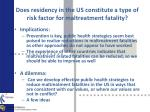 does residency in the us constitute a type of risk factor for maltreatment fatality
