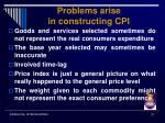 problems arise in constructing cpi