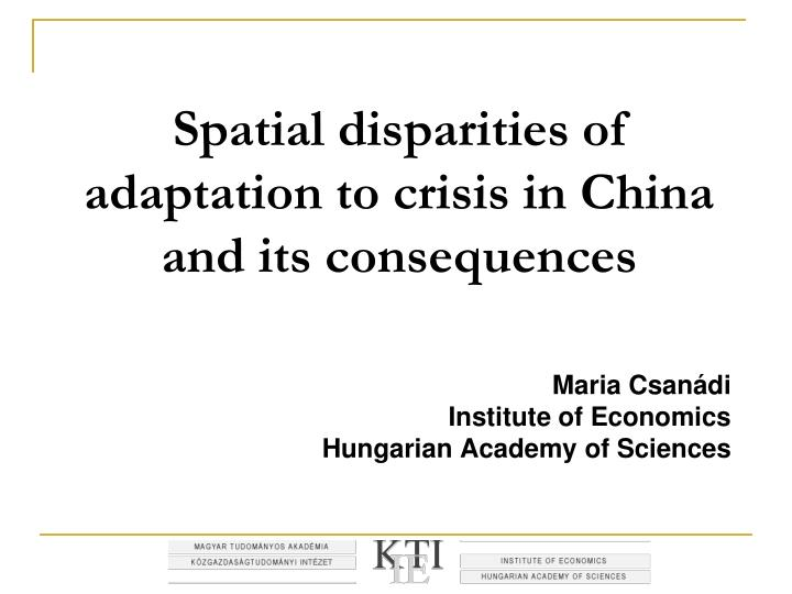 spatial disparities of adaptation to crisis in china and its consequences n.