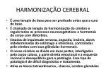 harmoniza o cerebral
